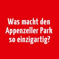 was macht den Appenzeller Park einzigartig?